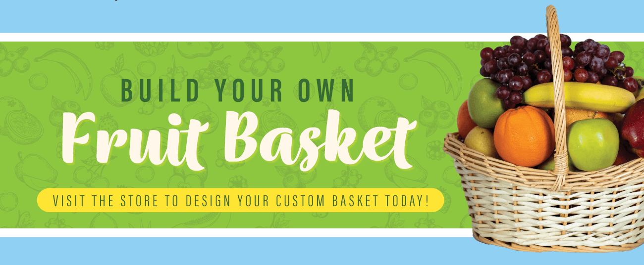 Build your own fruit basket in store!
